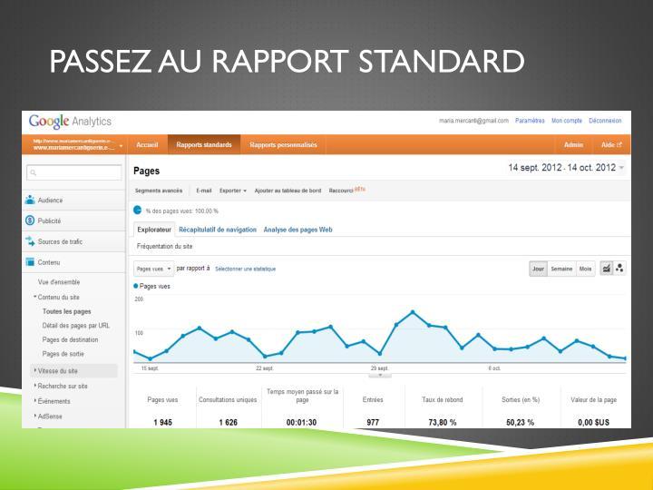 Passez au rapport standard
