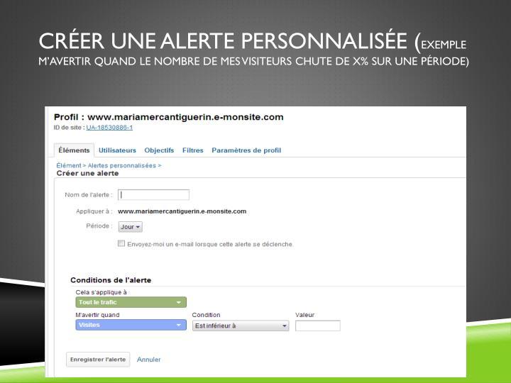 Créer une alerte personnalisée (
