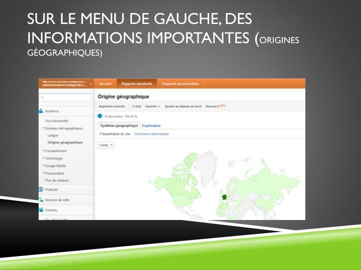 SUR LE MENU DE GAUCHE, DES INFORMATIONS IMPORTANTES (