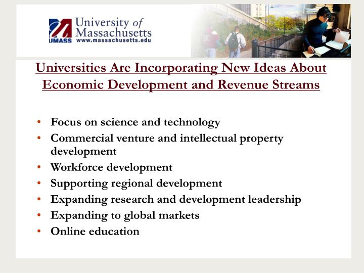 Universities Are Incorporating New Ideas About Economic Development and Revenue Streams