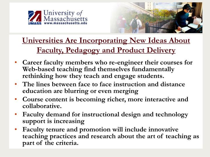 Universities Are Incorporating New Ideas About Faculty, Pedagogy and Product Delivery
