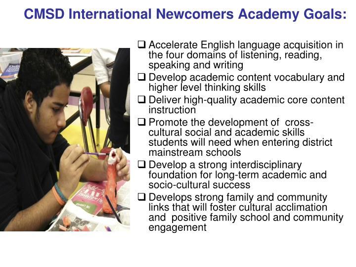 CMSD International Newcomers Academy Goals: