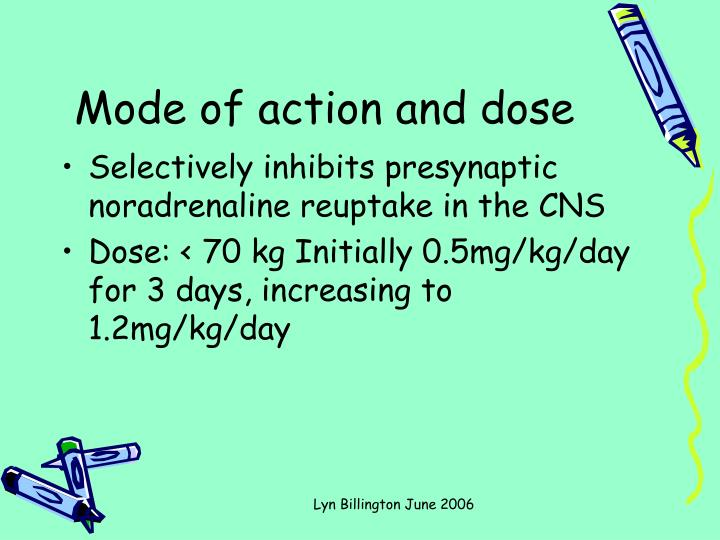 Mode of action and dose