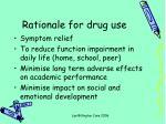 rationale for drug use