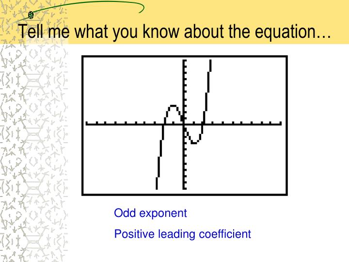 Tell me what you know about the equation…