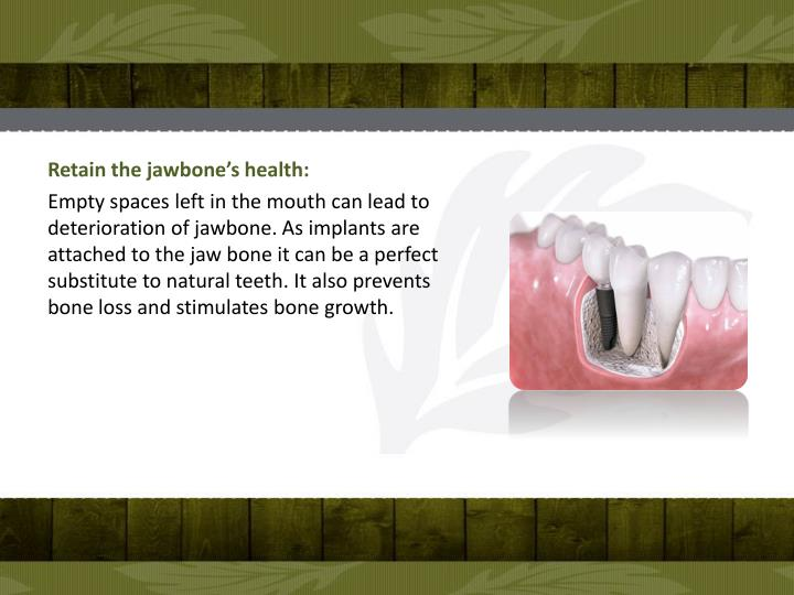 Retain the jawbone's health: