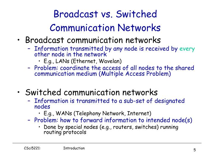 Broadcast vs. Switched