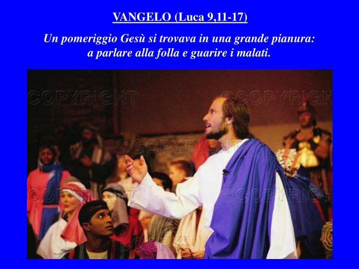 VANGELO (Luca 9,11-17)