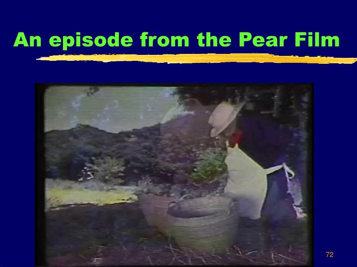 An episode from the Pear Film