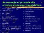 an example of prosodically oriented discourse transcription
