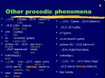 other prosodic phenomena