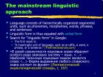 the mainstream linguistic approach
