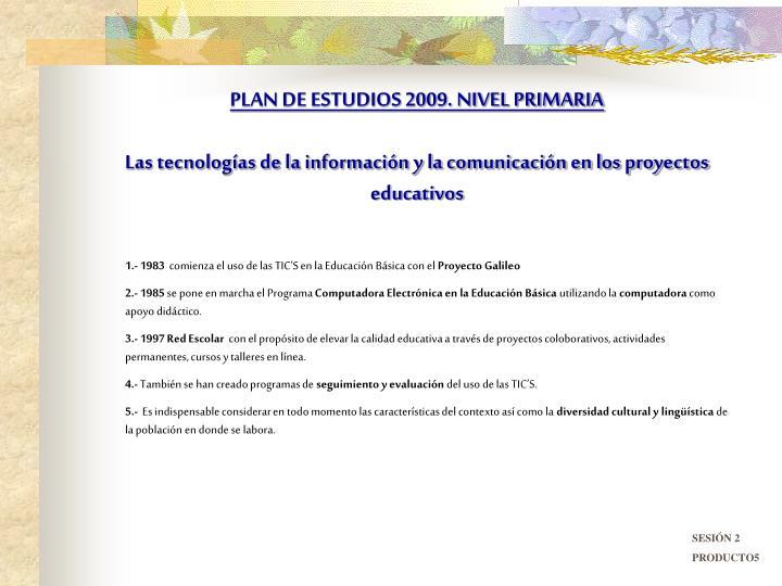 PLAN DE ESTUDIOS 2009. NIVEL PRIMARIA
