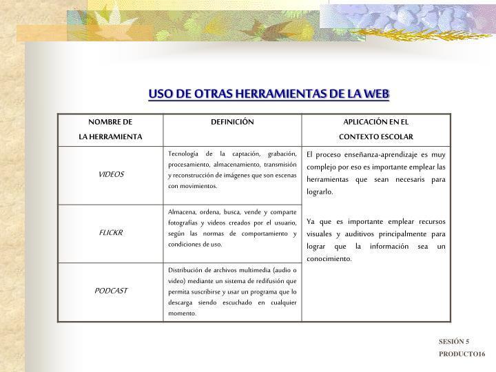 USO DE OTRAS HERRAMIENTAS DE LA WEB
