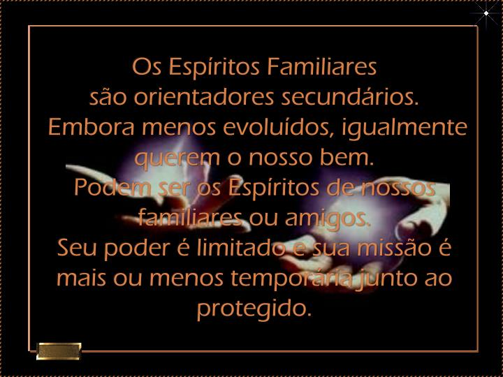 Os Espíritos Familiares