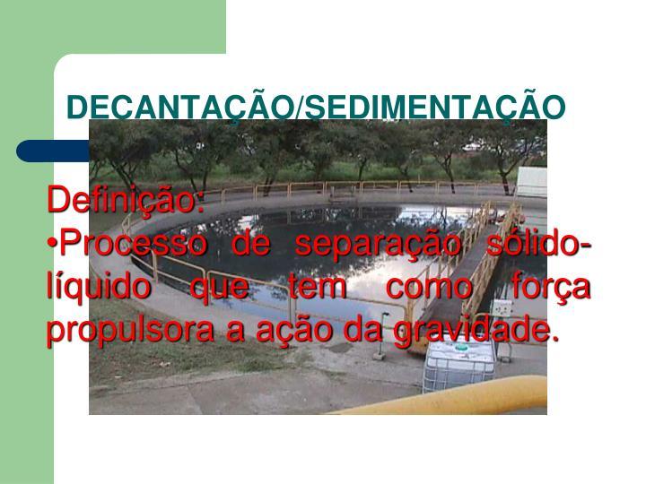 DECANTAÇÃO/SEDIMENTAÇÃO