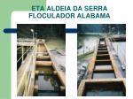 eta aldeia da serra floculador alabama2