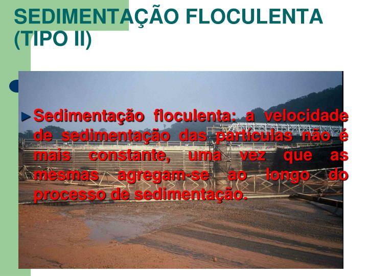 SEDIMENTAÇÃO FLOCULENTA