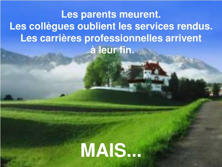 Les parents meurent.