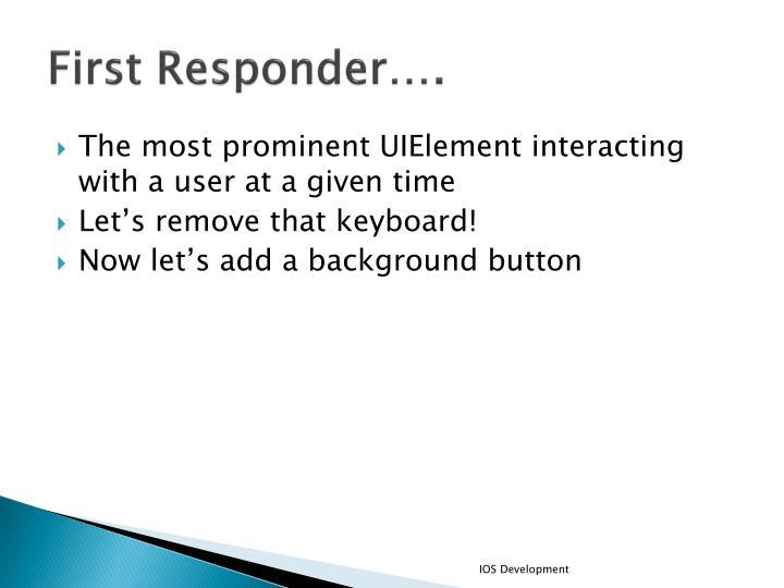 First Responder….