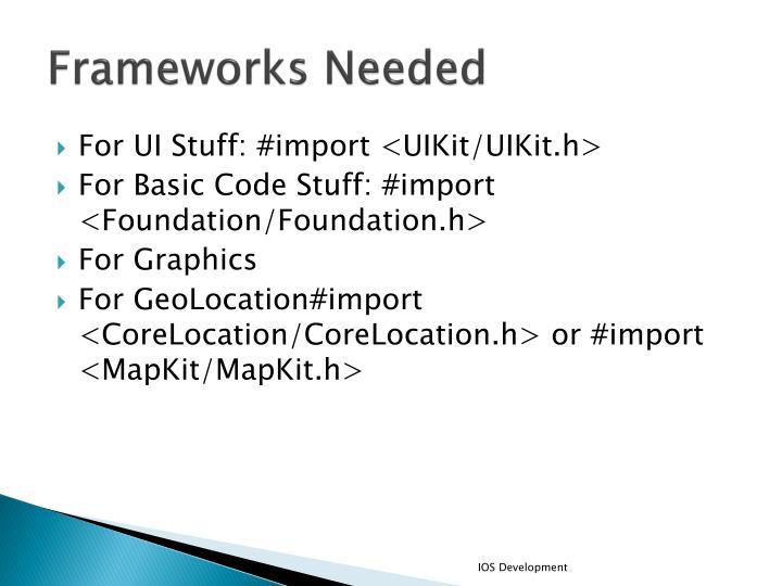 Frameworks Needed