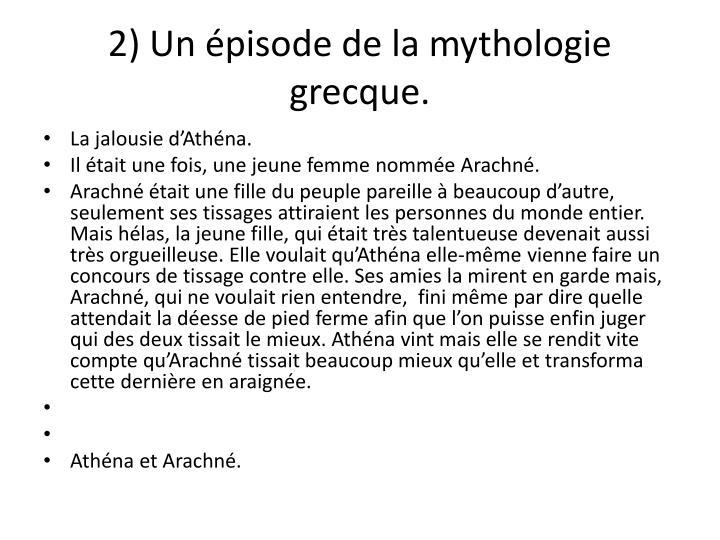 2) Un épisode de la mythologie grecque.