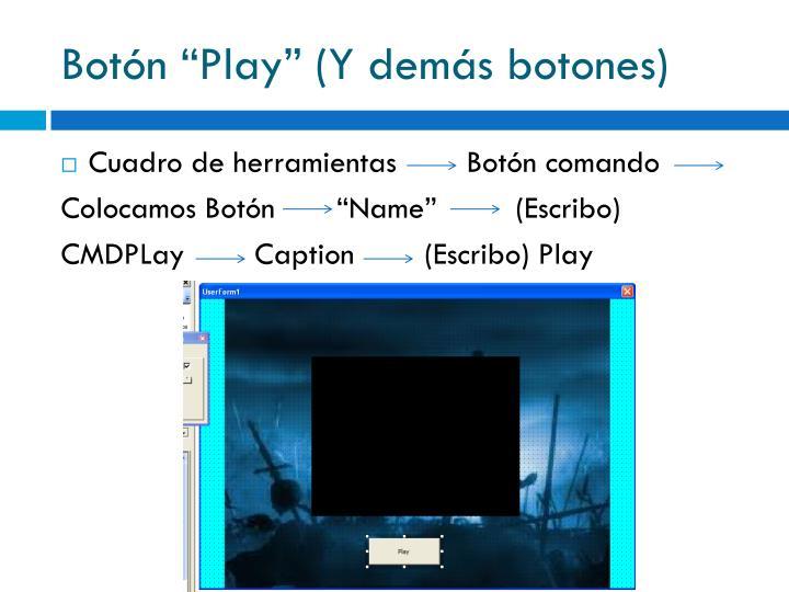 """Botón """"Play"""" (Y demás botones)"""