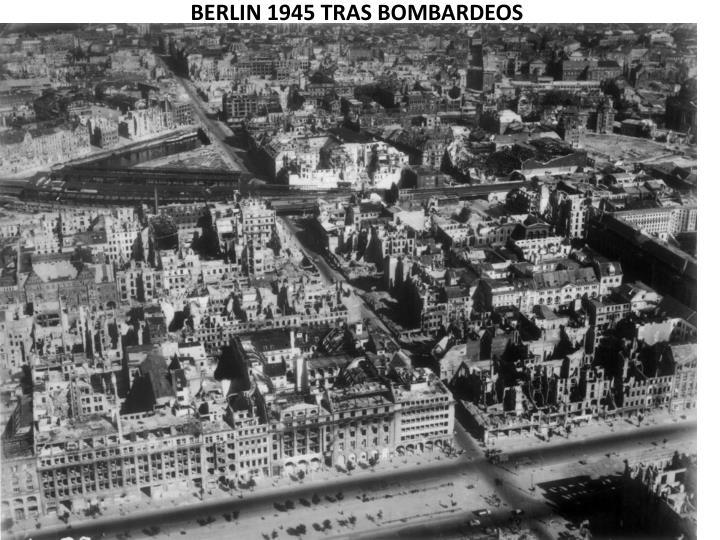 BERLIN 1945 TRAS BOMBARDEOS