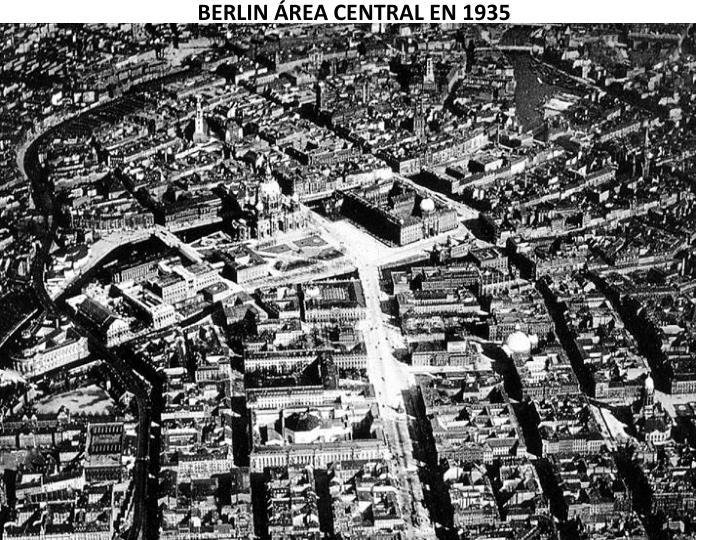 BERLIN ÁREA CENTRAL EN 1935