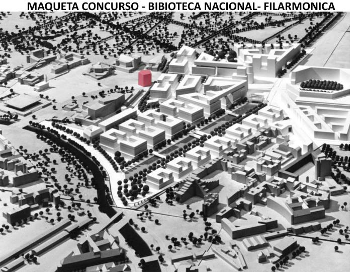 MAQUETA CONCURSO - BIBIOTECA NACIONAL- FILARMONICA