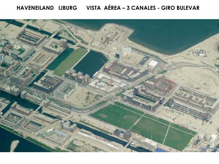 HAVENEILAND   IJBURG      VISTA  AÉREA – 3 CANALES - GIRO BULEVAR