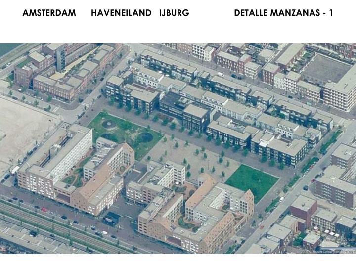 AMSTERDAM      HAVENEILAND   IJBURG                  DETALLE MANZANAS - 1