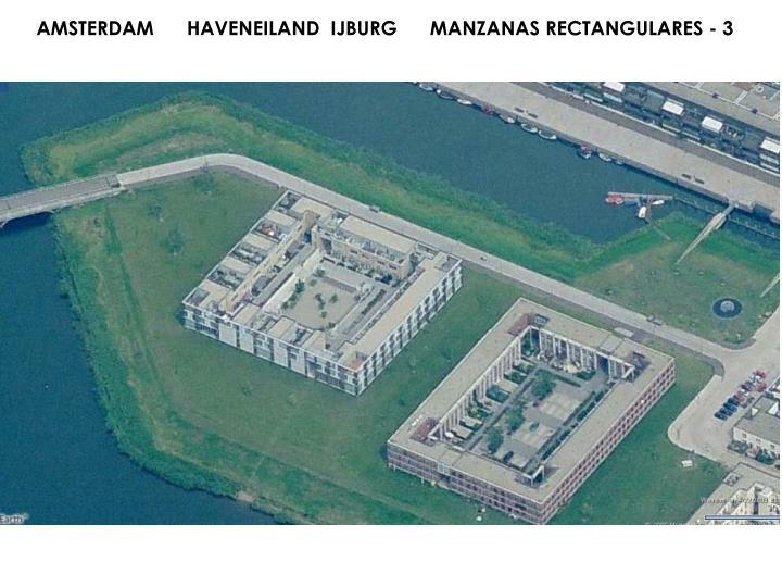 AMSTERDAM      HAVENEILAND  IJBURG      MANZANAS RECTANGULARES - 3