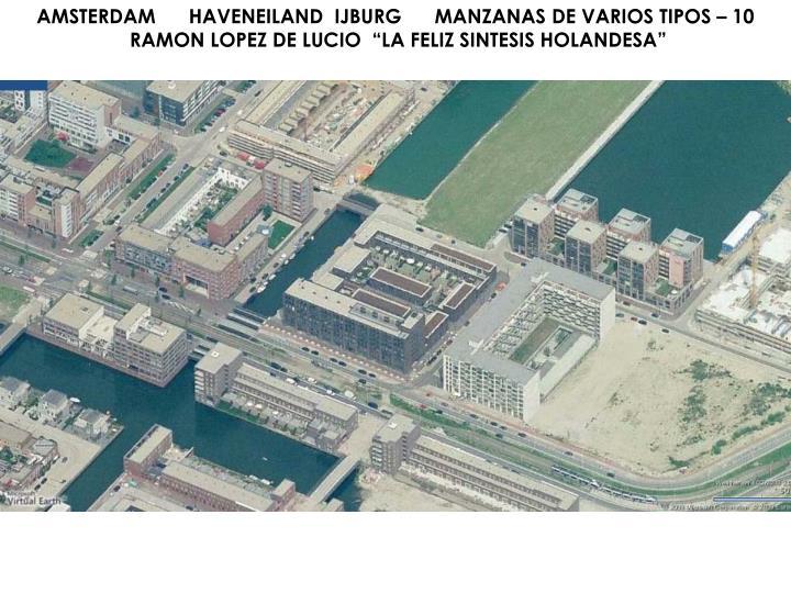 AMSTERDAM      HAVENEILAND  IJBURG      MANZANAS DE VARIOS TIPOS – 10