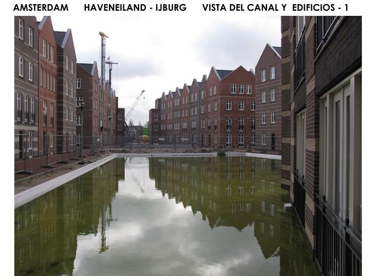 AMSTERDAM      HAVENEILAND - IJBURG      VISTA DEL CANAL Y  EDIFICIOS - 1