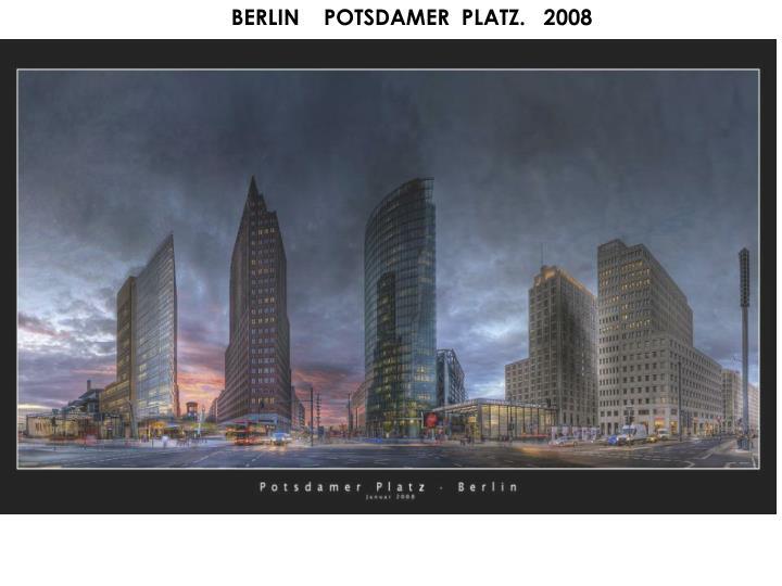 BERLIN    POTSDAMER  PLATZ.   2008