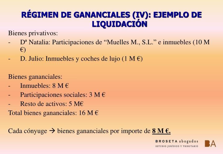 RÉGIMEN DE GANANCIALES (IV): EJEMPLO DE LIQUIDACIÓN
