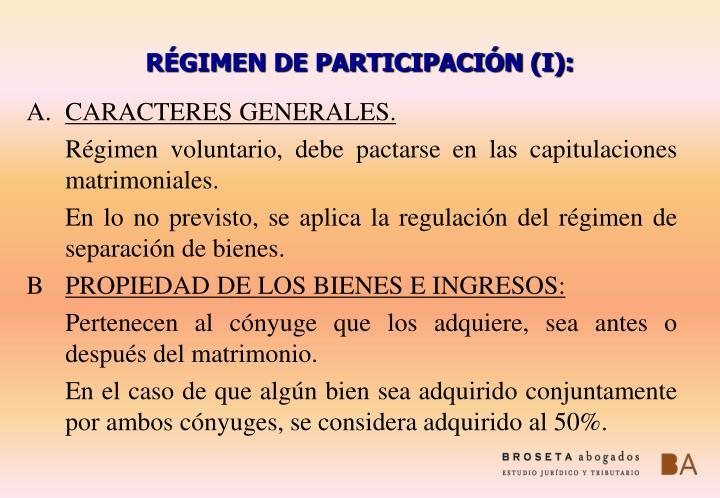 RÉGIMEN DE PARTICIPACIÓN (I):