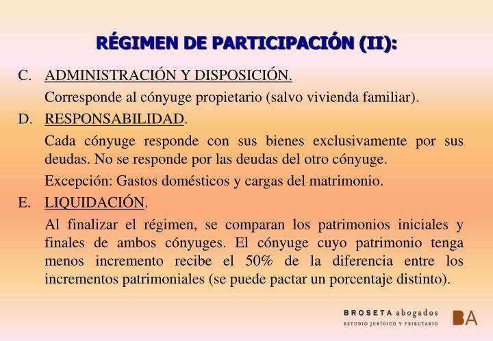 RÉGIMEN DE PARTICIPACIÓN (II):