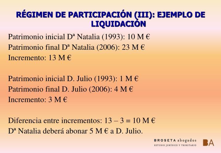 RÉGIMEN DE PARTICIPACIÓN (III): EJEMPLO DE LIQUIDACIÓN