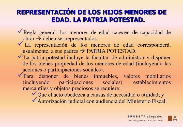 REPRESENTACIÓN DE LOS HIJOS MENORES DE EDAD. LA PATRIA POTESTAD.