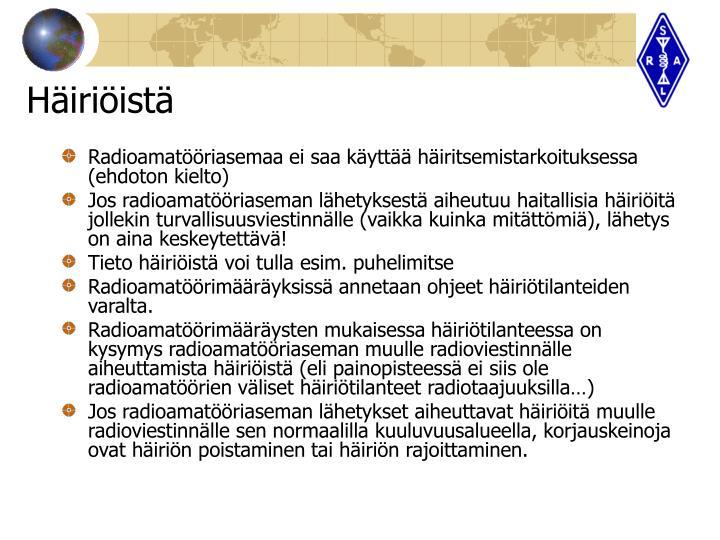 Radioamatööriasemaa ei saa käyttää häiritsemistarkoituksessa (ehdoton kielto)