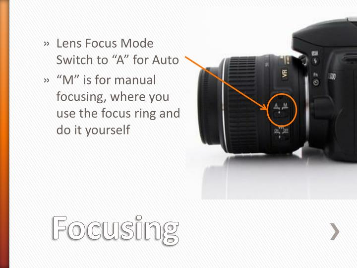 "Lens Focus Mode Switch to ""A"" for Auto"