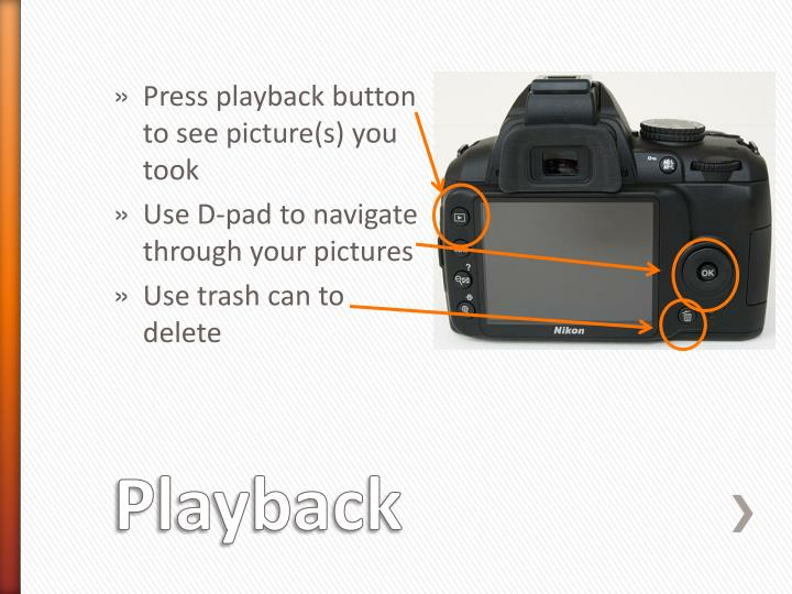 Press playback button to see picture(s) you took