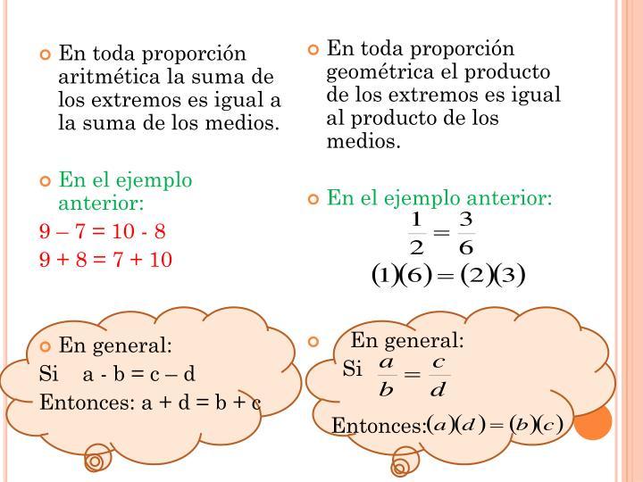 En toda proporción aritmética la suma de los extremos es igual a la suma de los medios.