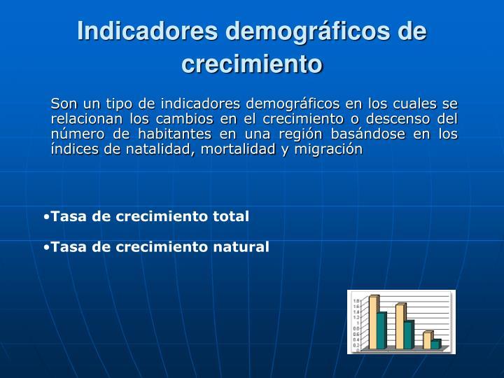 Indicadores demográficos de crecimiento