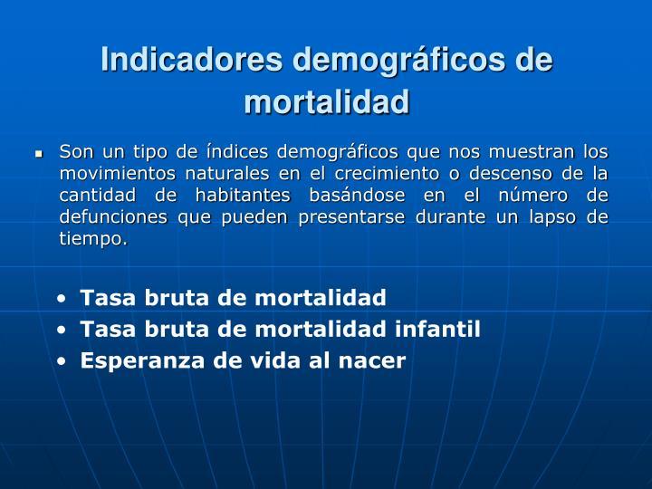 Indicadores demográficos de mortalidad