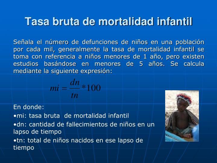 Tasa bruta de mortalidad infantil