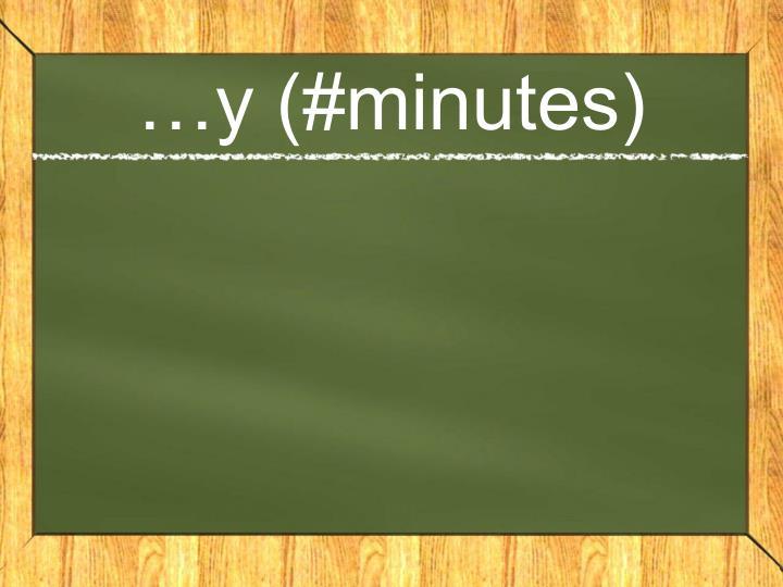 …y (#minutes)