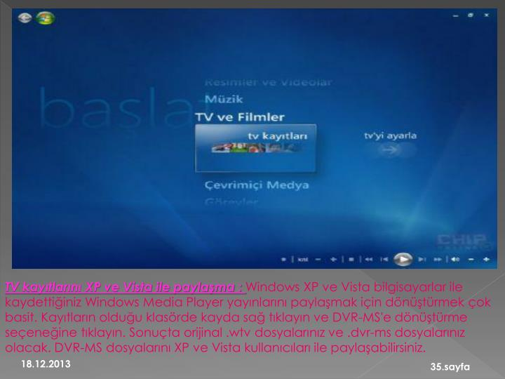 TV kayıtlarını XP ve Vista ile paylaşma :